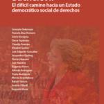Bachelet II. El difícil camino hacia un Estado democrático social de derechos