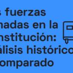 Las Fuerzas Armadas en la Constitución: análisis histórico y comparado